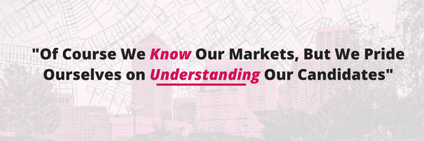 Knowing Our Market, Understanding Our Candidates