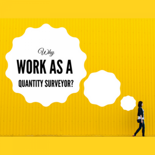 Why Work as a Quantity Surveyor?