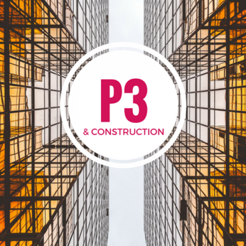 Triple Threat: Why P3 is a top Construction Issue