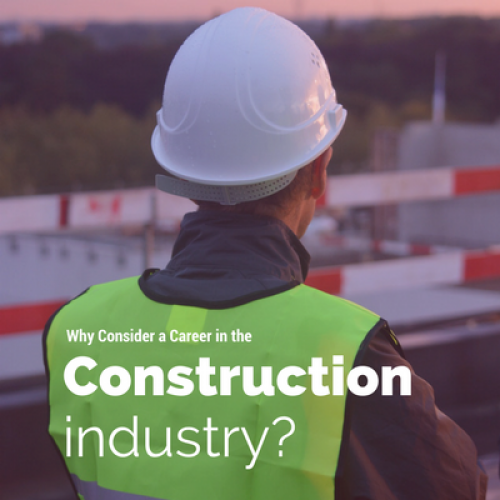 Why consider a career in the construction industry?